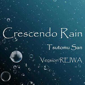 Crescendo Rain Ver REIWA